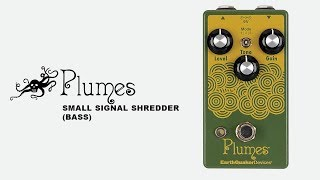 EarthQuaker Devices Plumes Small Signal Shredder Bass Demo