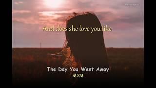 [LYRICS] The Day You Went Away - M2M