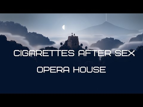 Opera House - Cigarettes After Sex (LYRICS)
