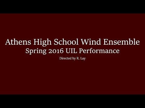 Athens High School Wind Ensemble Spring 2016 UIL Concert