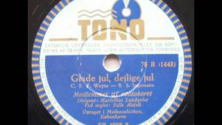 Glade Jul (Stille Nacht, heilige Nacht; Silent Night; Douce nuit, sainte nuit) - Radiokoret 1941