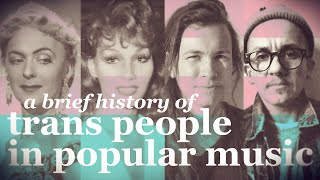 A Brief History of Transgender People in Popular Music