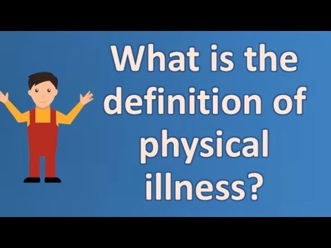 what-is-the-definition-of-physical-illness-?-|-good-health-faq