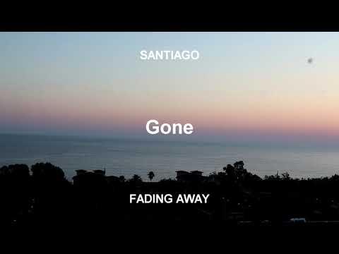 Santiago - Gone (Official Audio)