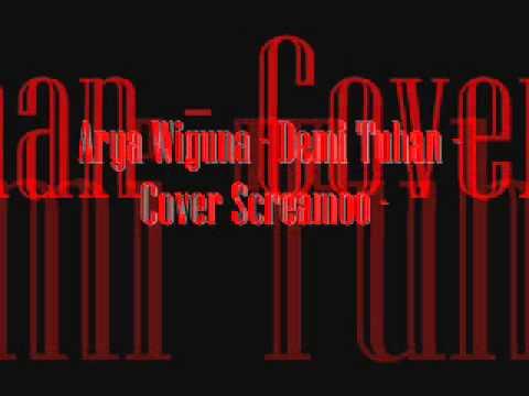 Arya Wiguna -Demi Tuhan - Cover Screamo -