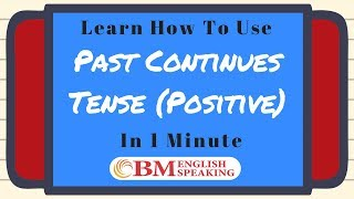 Past Continuous Tense - Positive | learn free online grammar lessons by BM English Speaking