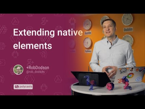 Extending Native Elements -- Polycasts #15