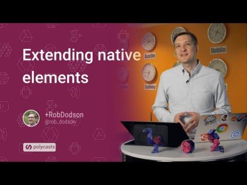 Extending Native Elements -- Polycasts #15