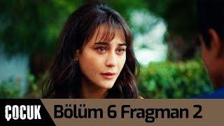 Çocuk 6. Bölüm 2. Fragman