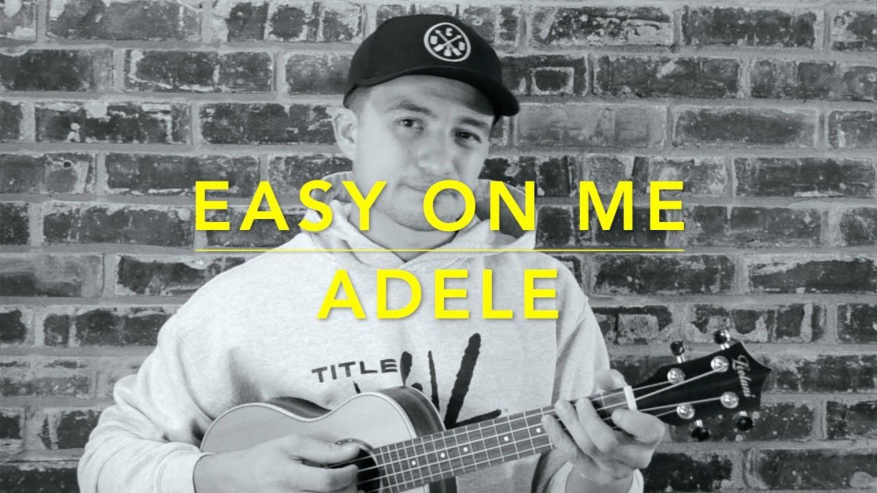 Download Easy On Me - Adele UKULELE COVER