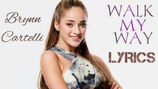 Brynn Cartelli- Walk My Way (Lyrics video) Mp3