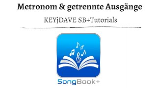 SongBook+ iOSApp Tutorials - METRONOM & getrennte Ausgänge (Audiointerface)