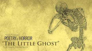 The Little Ghost - Edna St. Vincent Millay