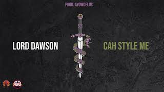 Lord Dawson - Cah Style Me | Official Audio | June 2021