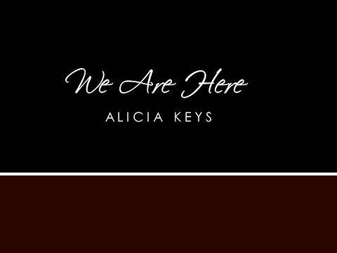 Alicia Keys - We Are Here (Lyrics)