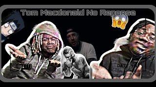 TOM MACDONALD - NO RESPONSE (WHY YALL DIDNT TELL US HE HAS BARS ?!) | REACTION |