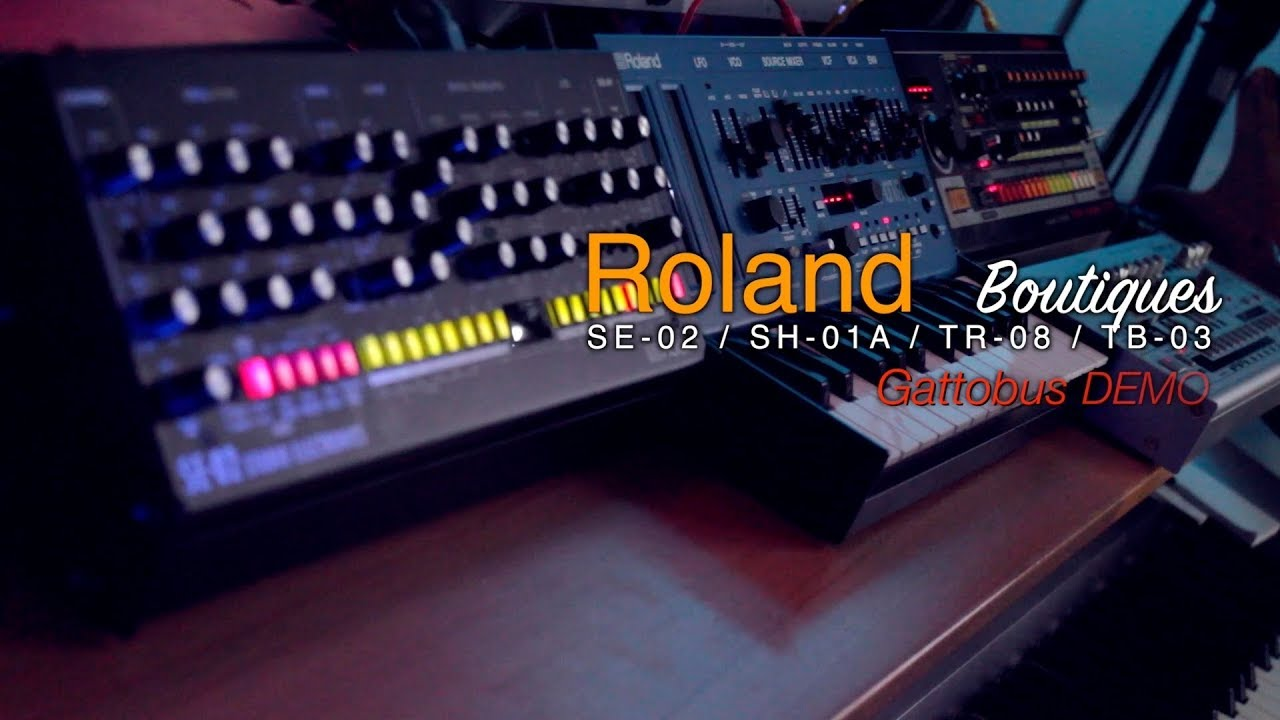 Roland Boutiques: Gattobus DEMO - SE-02 / SH-01A / TR-08 / TB-03