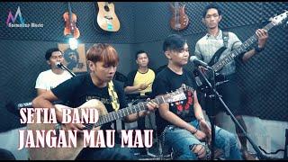 SETIA BAND -JANGAN MAU MAU || MELOWDIC ( Live version )