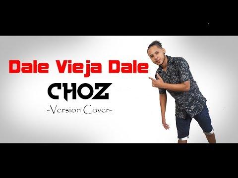 Dale Vieja Dale - Version Choz - [Cover] (@Soychoz)