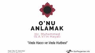 Hz. Muhammed'in Hayatı - 39. Veda Haccı ve Veda Hutbesi