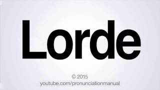 How to Pronounce Lorde