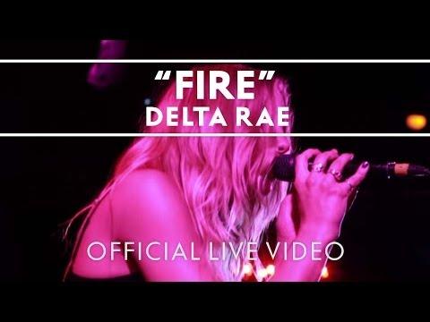 Delta Rae - Fire [Live]