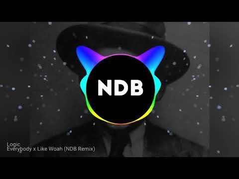 Logic - Everybody x Like Woah (NDB Remix)