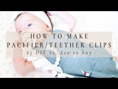 HOW TO MAKE PACIFIER/TEETHER CLIPS | $5 DIY vs $20 To Buy