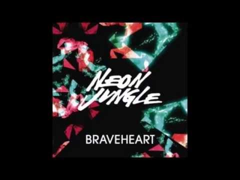 Neon Jungle Braveheart lyrics