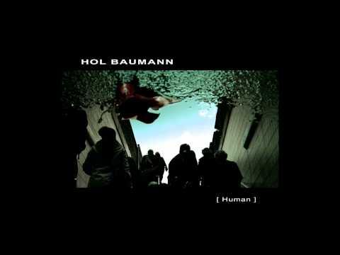 Hol Baumann - Human [HQ]