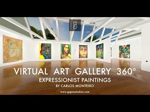 VIRTUAL ART GALLERY #360video - EXPRESSIONIST PAINTINGS BY CARLOS MONTEIRO