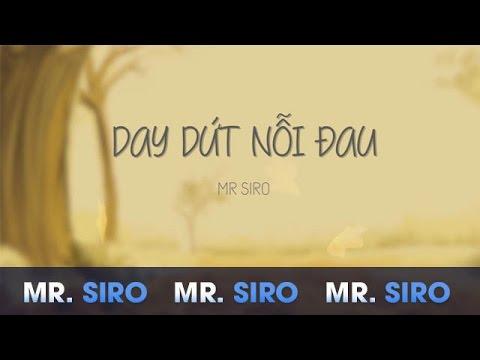Day Dứt Nỗi Đau - Mr. Siro (Lyrics Video)