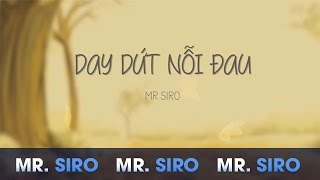 Day Dứt Nỗi Đau - Mr. Siro (Lyrics Video)