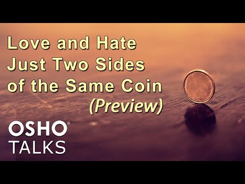 OSHO: Love and Hate - Just Two Sides of the Same Coin ...