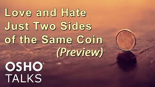 OSHO: Love and Hate - Just Two Sides of the Same Coin ... thumbnail