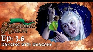 Standard Action Season 3 - Episode 3.6: Dancing with Dragons