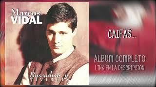 10 MARCOS VIDAL - CAIFAS (descargar album)