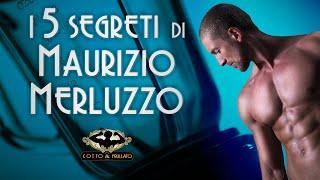 I 5 Segreti di Maurizio Merluzzo