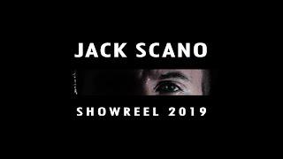 Jack Scano - SHOWREEL 2019