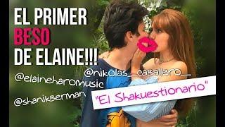 EL PRIMER BESO DE ELAINE HARO | El Shakuestionario