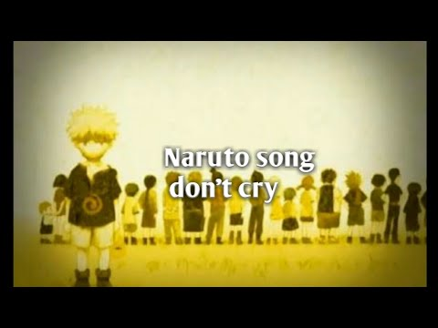 Lirik lagu wind: (ost Naruto) don't cry