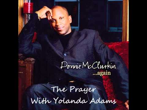 Donnie McClurkin- The Prayer (Duet With Yolanda Adams)