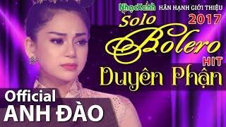 Solo Bolero 2017: Duyên Phận - Anh Đào