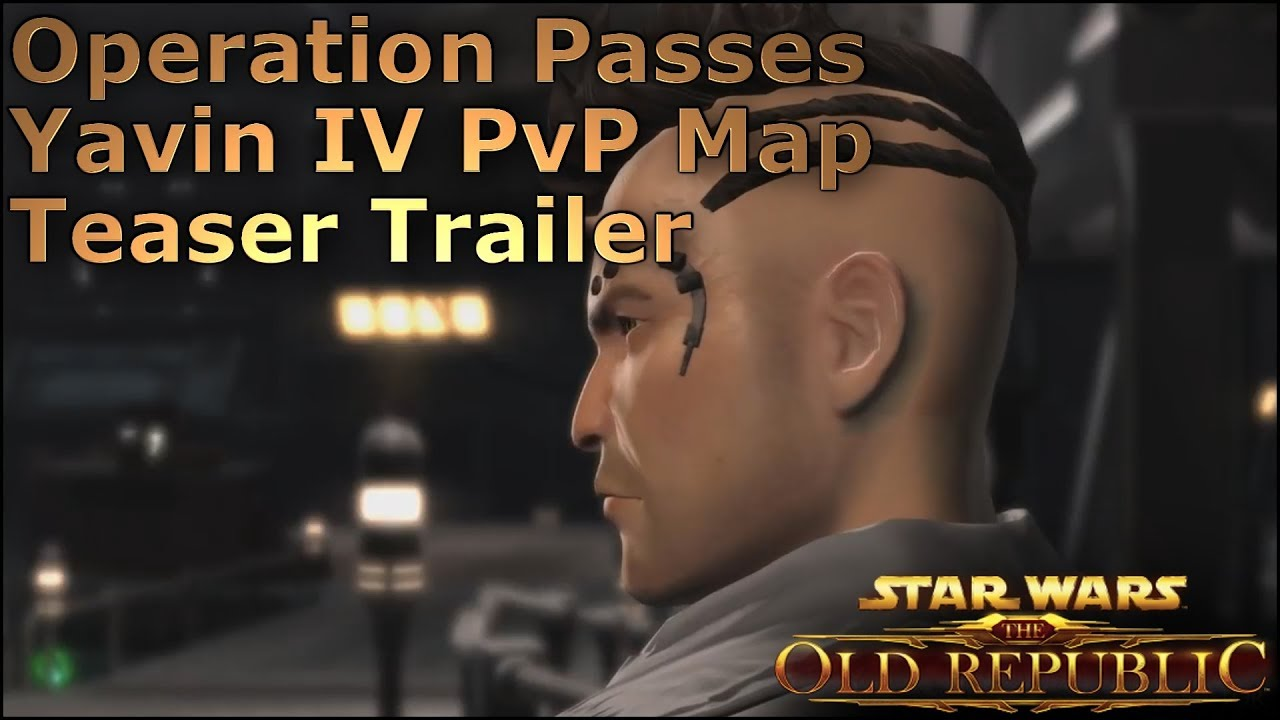 Operation Passes Yavin IV PvP New PvP Map Flashpoint Teaser - Star wars old republic us map