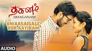 Un Aasaigale Vor Aayiram Full Audio Song | Dhaganam Tamil Movie| Aryavardan, Avinash, Vinaya Prasad