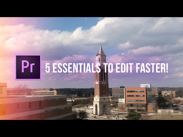5 Essentials on How to Edit Faster in Adobe Premiere Pro CC (Workflows, Shortcuts, Tips & Tricks)