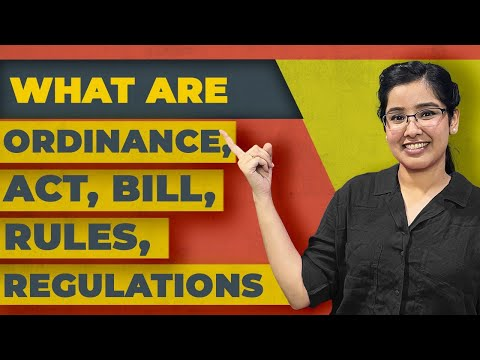 Difference between an Act, Bill, Ordinance, Rules, Regulations | Explained