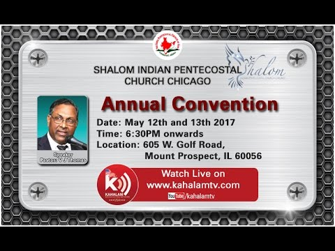 SHALOM INDIAN PENTECOSTAL CHURCH CHICAGO | Annual Convention | May 12 & 13 ,2017