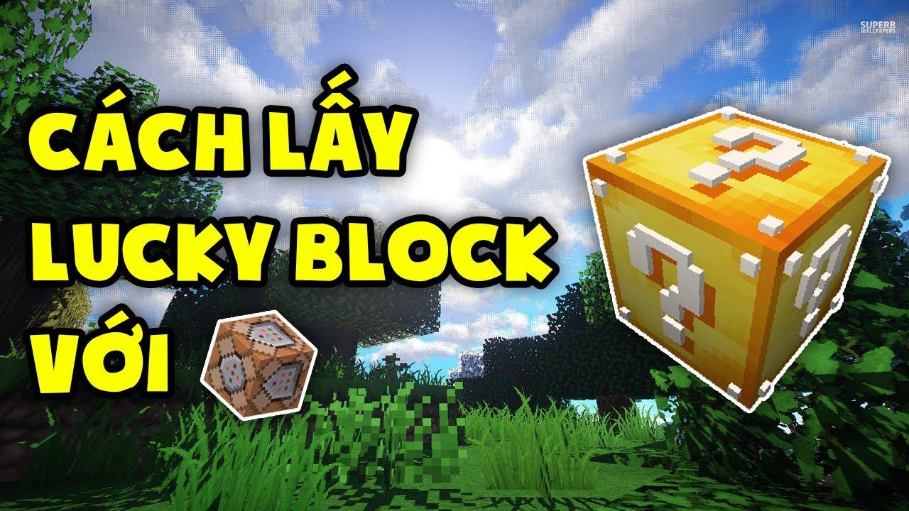 Làm Sao Để Lấy Lucky Block Trong Minecraft ?? [ No Mod ]