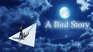 BIRD IS MY PAL - A Bird Story